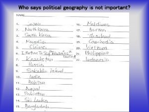 Who says political geography is not important Political