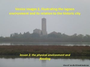 Venice images 2 illustrating the lagoon environment and