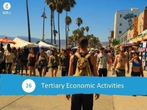Tertiary Economic Activities 26 26 0 Tertiary Economic