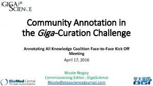 Community Annotation in the Giga Curation Challenge Annotating