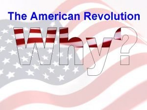 The American Revolution Governors Colonists elects assemblies to
