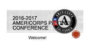 Welcome Ameri Corps Overview Sheila Boxley Ameri Corps