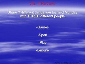 Ch 4 Review Share 3 different things you