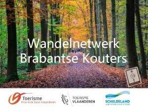 Wandelnetwerk Brabantse Kouters Agenda 1 Herhaling doelstelling en