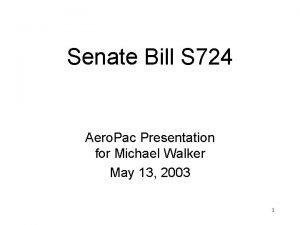 Senate Bill S 724 Aero Pac Presentation for