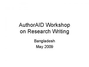 Author AID Workshop on Research Writing Bangladesh May