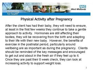 Physical Activity after Pregnancy After the client has