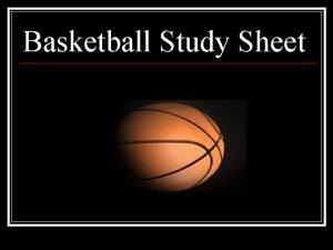 Basketball Study Sheet History of Basketball n n