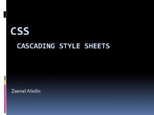 CSS CASCADING STYLE SHEETS Zaenal Abidin Pendahuluan Diskripsi