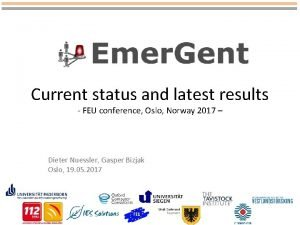 Current status and latest results FEU conference Oslo