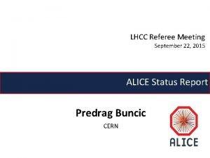 LHCC Referee Meeting September 22 2015 ALICE Status