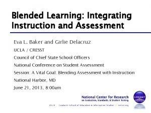 Blended Learning Integrating Instruction and Assessment Eva L