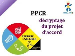 PPCR dcryptage du projet daccord Projet daccord relatif