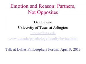 Emotion and Reason Partners Not Opposites Dan Levine