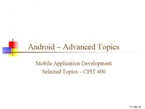 Android Advanced Topics Mobile Application Development Selected Topics