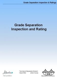 Grade Separation Inspection Ratings Grade Separation Inspection and