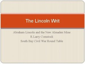 The Lincoln Writ Abraham Lincoln and the New