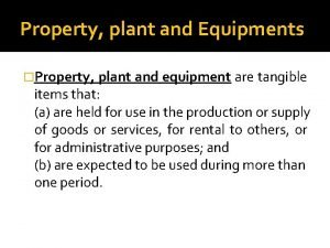 Property plant and Equipments Property plant and equipment
