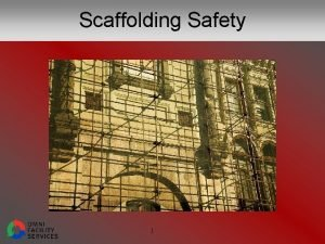 Scaffolding Safety 1 The Cost of Poor Scaffolding
