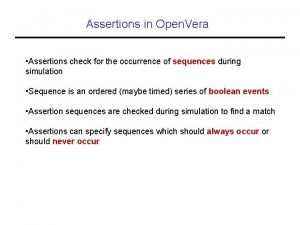 Assertions in Open Vera Assertions check for the