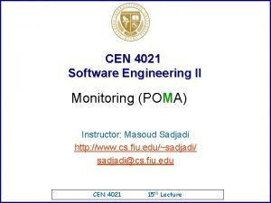 CEN 4021 Software Engineering II Monitoring POMA Instructor