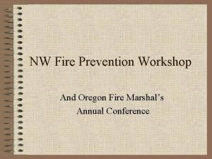 NW Fire Prevention Workshop And Oregon Fire Marshals