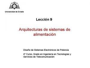 Universidad de Oviedo Leccin 9 Arquitecturas de sistemas
