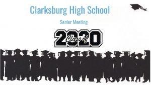 Clarksburg High School Senior Meeting Agenda Graduation Requirements