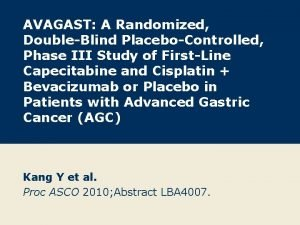 AVAGAST A Randomized DoubleBlind PlaceboControlled Phase III Study