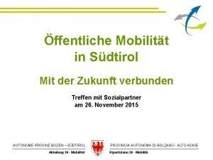 ffentliche Mobilitt in Sdtirol Mit der Zukunft verbunden