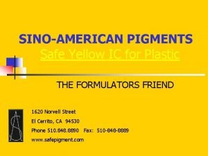 SINOAMERICAN PIGMENTS Safe Yellow IC for Plastic THE