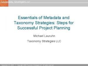 Taxonomy Strategies LLC Essentials of Metadata and Taxonomy
