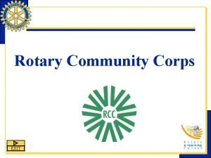 Rotary Community Corps EXIT Rotary Community Corps RCC