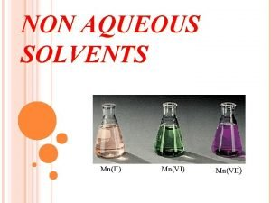 NON AQUEOUS SOLVENTS MnII MnVII INTRODUCTION An inorganic