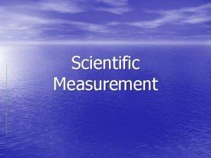 Scientific Measurement Measurements and Their Uncertainty Measurement quantity