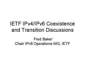 IETF IPv 4IPv 6 Coexistence and Transition Discussions