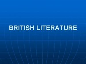 BRITISH LITERATURE Historical Periods Old English literature AngloSaxon