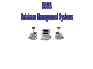 What is DBMS DBMS computer software designed to