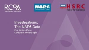 NAP 6 Perioperative Anaphylaxis Investigations The NAP 6