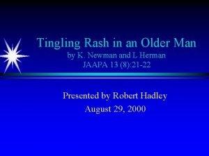 Tingling Rash in an Older Man by K
