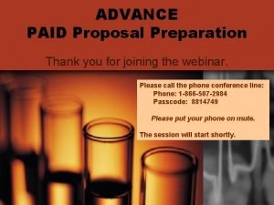 ADVANCE PAID Proposal Preparation Thank you for joining