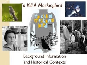 To Kill A Mockingbird Background Information and Historical