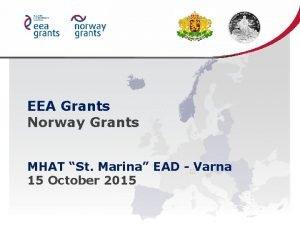 EEA Grants Norway Grants MHAT St Marina EAD
