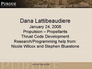 Dana Lattibeaudiere January 24 2008 Propulsion Propellants Thrust