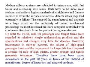 Modern railway systems are subjected to intense use