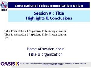 International Telecommunication Union ITUT Session Title Highlights Conclusions