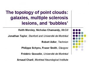 The topology of point clouds galaxies multiple sclerosis