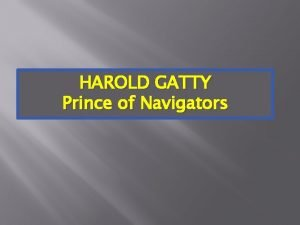 HAROLD GATTY Prince of Navigators q HAROLD GATTY