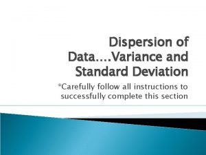 Dispersion of Data Variance and Standard Deviation Carefully