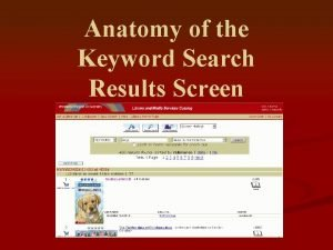 Anatomy of the Keyword Search Results Screen A